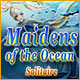 Maidens of the Ocean Solitaire Game