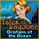 Download Tales of Lagoona: Orphans of the Ocean game