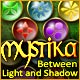 Download Mystika: Between Light and Shadow game