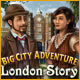 Download Big City Adventure: London Story game