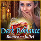 Download Dark Romance: Romeo and Juliet game
