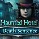 Download Haunted Hotel: Death Sentence game