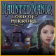 Download Haunted Manor: Lord of Mirrors game