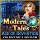 Modern Tales: Age of Invention Collector's Edition Game