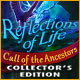 Reflections of Life: Call of the Ancestors Collector's Edition