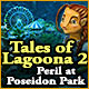 Download Tales of Lagoona 2: Peril at Poseidon Park game