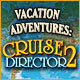 Download Vacation Adventures: Cruise Director 2 game